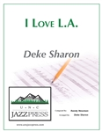I Love L.A. - PDF Download,<em> by Deke Sharon</em>