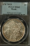 PCGS Certified 1878 7/8 TF Weak Morgan Dollar MS-62