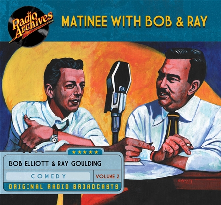 Matinee with Bob & Ray, Volume 2