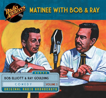Matinee with Bob & Ray, Volume 3
