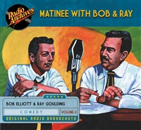 Matinee with Bob & Ray, Volume 4