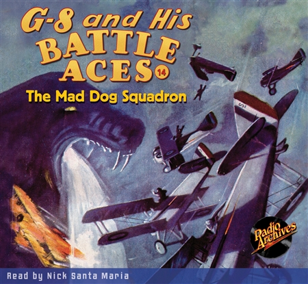 G-8 and His Battle Aces Audiobook # 14 The Mad Dog Squadron