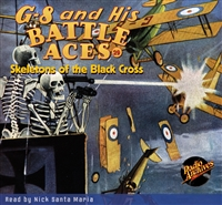G-8 and His Battle Aces Audiobook #29 Skeletons of the Black Cross