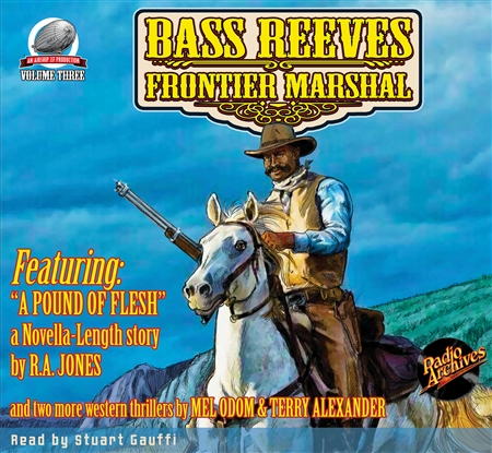 Bass Reeves Frontier Marshal Audiobook Volume 3