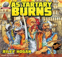 As Tartary Burns Audiobook by Riley Hogan