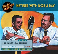 Matinee with Bob & Ray, Volume 5
