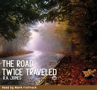 The Road Twice Traveled by R. A. Jones Audiobook