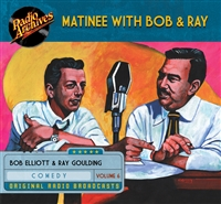 Matinee with Bob & Ray, Volume 6