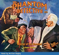 The Phantom Detective Audiobook #26 Master of the Damned