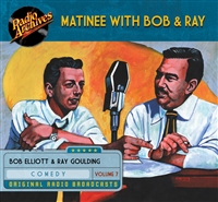 Matinee with Bob & Ray, Volume 7