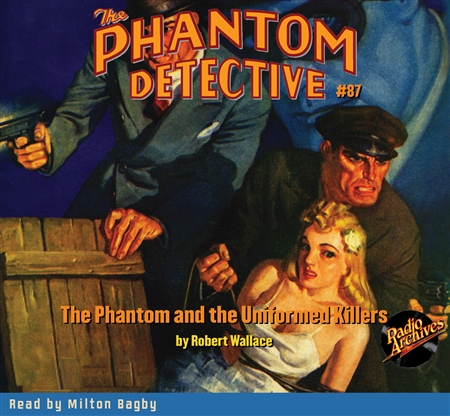 The Phantom Detective Audiobook #87 The Phantom and the Uniformed Killers