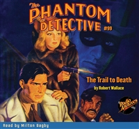 The Phantom Detective Audiobook #99 The Trail to Death