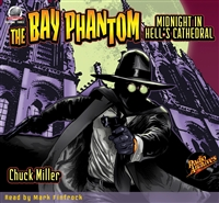 The Bay Phantom - Midnight in Hell's Cathedral by Chuck Miller Audiobook
