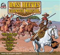 Bass Reeves Frontier Marshal Audiobook Volume 4
