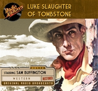 Luke Slaughter of Tombstone