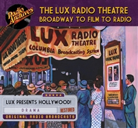 Lux Radio Theatre, Broadway to Film to Radio