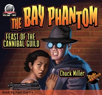 The Bay Phantom Audiobook Volume 2 Feast of the Cannibal Guild