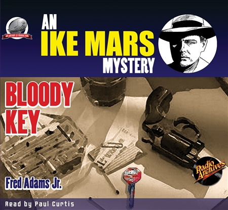 Ike Mars: Bloody Key by Fred Adams Jr. Audiobook