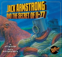 Jack Armstrong and the Secret of U-77 Audiobook