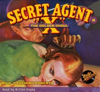 "Secret Agent ""X"" Audiobook - #16 The Golden Ghoul"