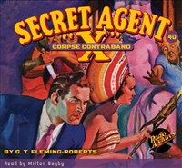 "Secret Agent ""X"" Audiobook - #40 Corpse Contraband"