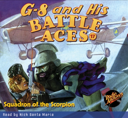 G-8 and His Battle Aces Audiobook - #17 Squadron of the Scorpion