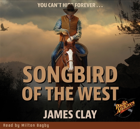 Songbird of the West by James Clay Audiobook
