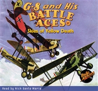 G-8 and His Battle Aces Audiobook # 37 Skies of Yellow Death