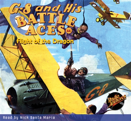 G-8 and His Battle Aces Audiobook # 44 Flight of the Dragon