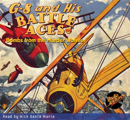 G-8 and His Battle Aces Audiobook #106 Bombs from the Murder Wolves