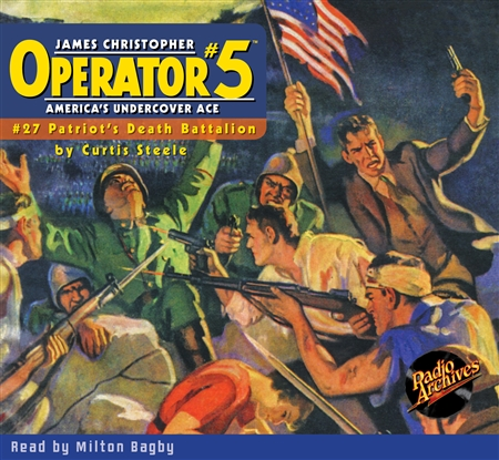 Operator #5 Audiobook #27 Patriot's Death Battalion