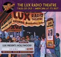 The Lux Radio Theatre - Tales of Old - Americana At Its Best