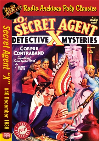 "Secret Agent ""X"" eBook #40 Corpse Contraband"