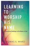 Learning to Worship His Name - Book Edition