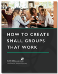 How To Create Small Groups That Work