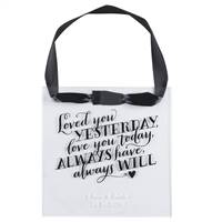 Love You Always Acrylic Hanging Sign - Blank