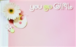 """You go Girl"" Baby Enclosure Cards (pack of 50)"