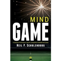 Mind Game: A Quantum Performance Leap for Competitive Pickleball and Tennis by Neil P. Schulenburg, PhD