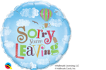 "18"" ROUND SORRY YOU'RE LEAVING FOIL BALLOON"