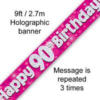 9FT BANNER HAPPY 90TH BIRTHDAY PINK HOLOGRAPHIC