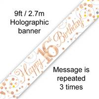 BANNER 9FT SPARKLING FIZZ 16TH BIRTHDAY WHITE & ROSE GOLD HOLOGRAPHIC