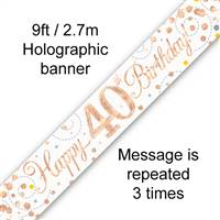 BANNER 9FT SPARKLING FIZZ 40TH BIRTHDAY WHITE & ROSE GOLD HOLOGRAPHIC