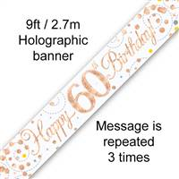 BANNER 9FT SPARKLING FIZZ 60TH BIRTHDAY WHITE & ROSE GOLD HOLOGRAPHIC
