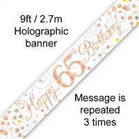 BANNER 9FT SPARKLING FIZZ 65TH BIRTHDAY WHITE & ROSE GOLD HOLOGRAPHIC