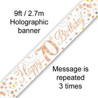 BANNER 9FT SPARKLING FIZZ 70TH BIRTHDAY WHITE & ROSE GOLD HOLOGRAPHIC