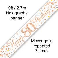 BANNER 9FT SPARKLING FIZZ 80TH BIRTHDAY WHITE & ROSE GOLD HOLOGRAPHIC