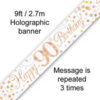 BANNER 9FT SPARKLING FIZZ 90TH BIRTHDAY WHITE & ROSE GOLD HOLOGRAPHIC