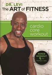 Dr. Levi The Art of Fitness Cardio Core Workout DVD