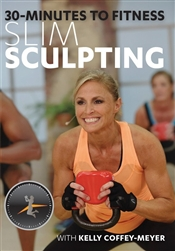 30 Minutes to Fitness Slim Sculpting - Kelly Coffey-Meyer