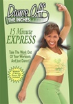 Dance Off The Inches 15 Minute Express DVD